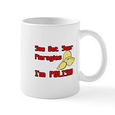 You Bet Your Pierogies I'm Polish (Improved) Mug