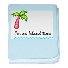 I'm on Island Time baby blanket