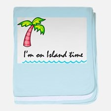 I'm on Island Time baby blanket