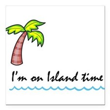 "I'm on Island Time Square Car Magnet 3"" x 3"""