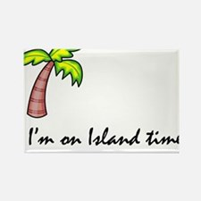 I'm on Island Time Rectangle Magnet
