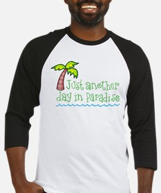 Another Day in Paradise Baseball Jersey