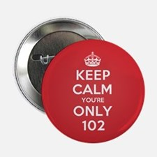 "K C Youre Only 102 2.25"" Button"