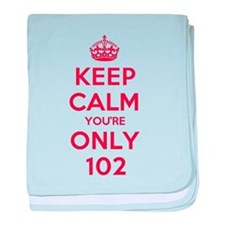 K C Youre Only 102 baby blanket