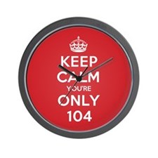 K C Youre Only 104 Wall Clock