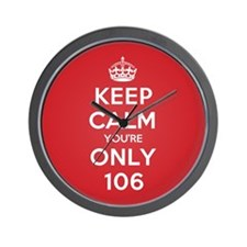 K C Youre Only 106 Wall Clock