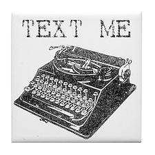 Text Me vintage typewriter Tile Coaster