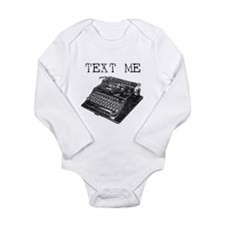 Text Me vintage typewriter Long Sleeve Infant Body