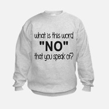 What is this word you call, No? Sweatshirt