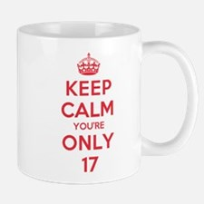K C Youre Only 17 Mug