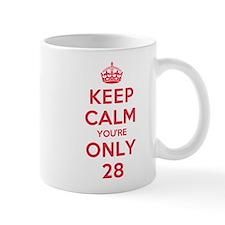 K C Youre Only 28 Mug