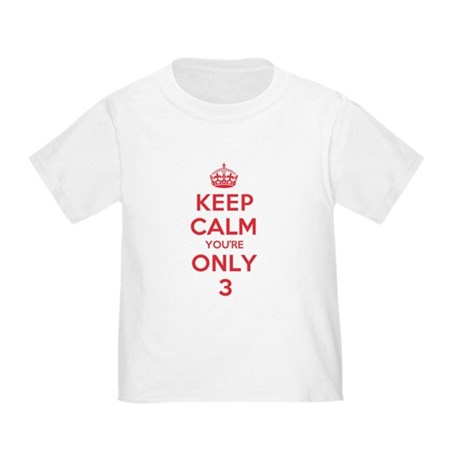 K C Youre Only 3 Toddler T-Shirt