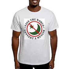 Save the World, Convert a Muslim Ash Grey T-Shirt
