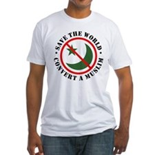 Save the World, Convert a Muslim Shirt