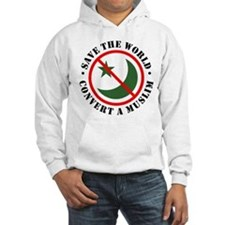 Save the World, Convert a Muslim Hoodie