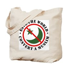 Save the World, Convert a Muslim Tote Bag