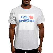 Life is better brunette Ash Grey T-Shirt