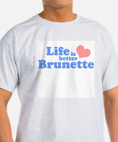 Life is better brunette Ash Grey T-Shirt