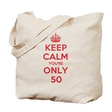 K C Youre Only 50 Tote Bag
