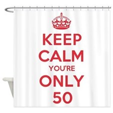 K C Youre Only 50 Shower Curtain