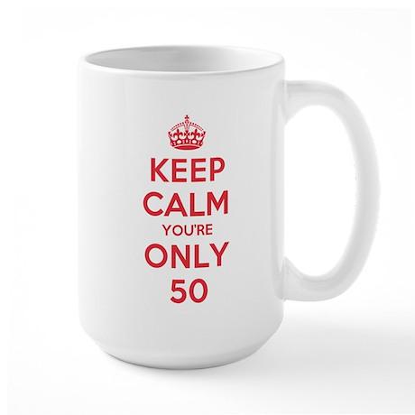K C Youre Only 50 Large Mug