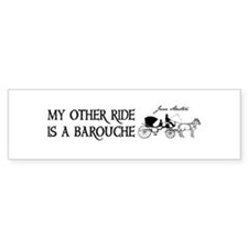 My Other Ride Is A Barouche Bumper Sticker