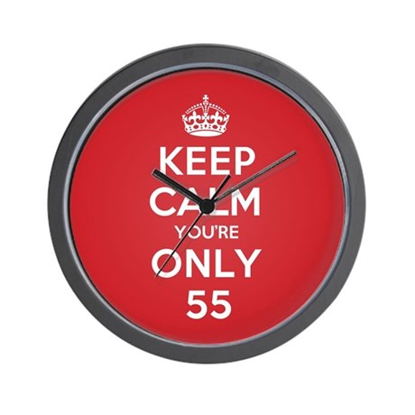 K C Youre Only 55 Wall Clock