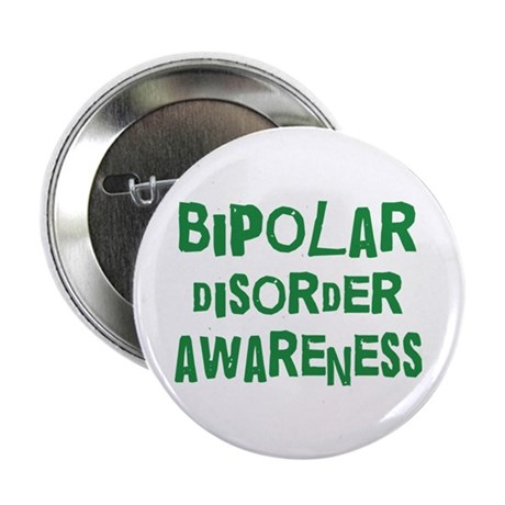"""Bipolar Disorder Quote 2.25"""" Button (100 pack)"""