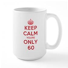 K C Youre Only 60 Mug