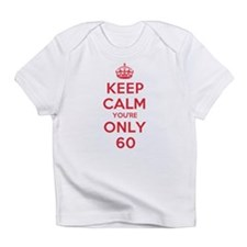 K C Youre Only 60 Infant T-Shirt