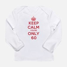 K C Youre Only 60 Long Sleeve Infant T-Shirt