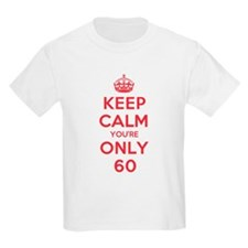 K C Youre Only 60 T-Shirt