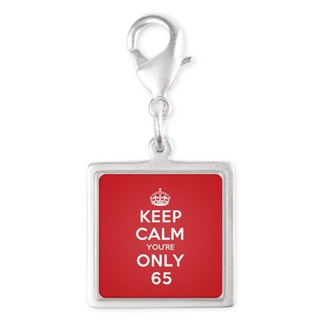 K C Youre Only 65 Silver Square Charm