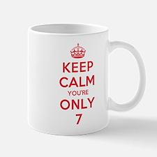 K C Youre Only 7 Mug