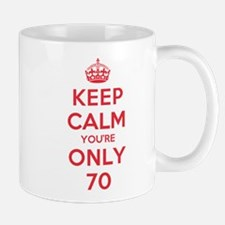 K C Youre Only 70 Mug