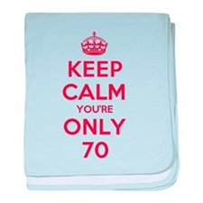 K C Youre Only 70 baby blanket