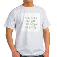 Smile, it's the gift that kee Ash Grey T-Shirt