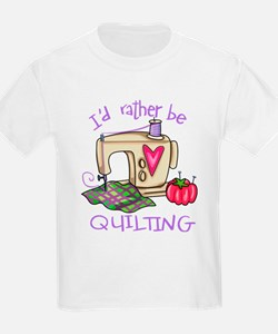 I'd Rather Be Quilting T-Shirt