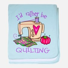 I'd Rather Be Quilting baby blanket