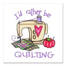 "I'd Rather Be Quilting Square Car Magnet 3"" x 3"""