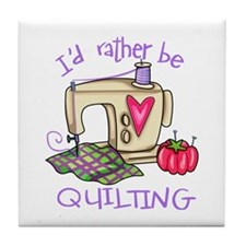 I'd Rather Be Quilting Tile Coaster