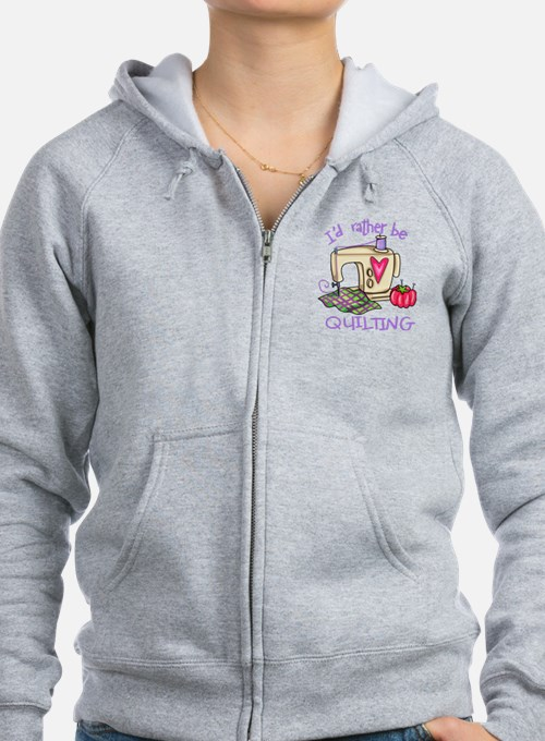 I'd Rather Be Quilting Zipped Hoody