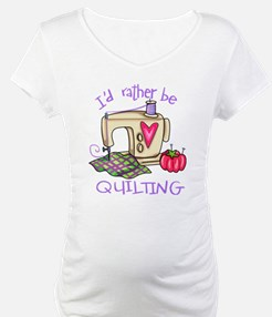 I'd Rather Be Quilting Shirt