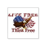 Live Free Think Free Square Sticker 3