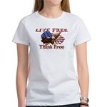 Live Free Think Free Women's T-Shirt