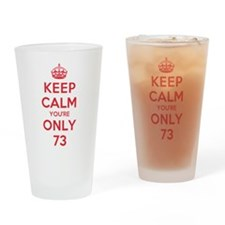 K C Youre Only 73 Drinking Glass