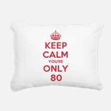 K C Youre Only 80 Rectangular Canvas Pillow