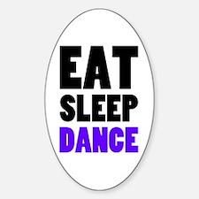 Eat Sleep Dance Sticker (Oval)
