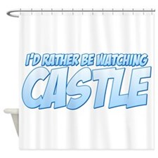 I'd Rather Be Watching Castle Shower Curtain