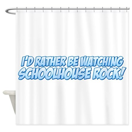 I'd Rather Be Watching School Shower Curtain